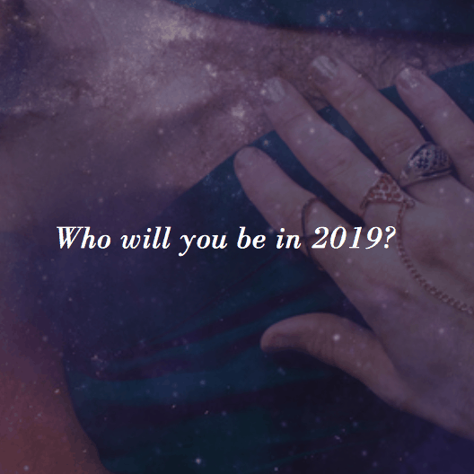 Who Will You Be in 2019