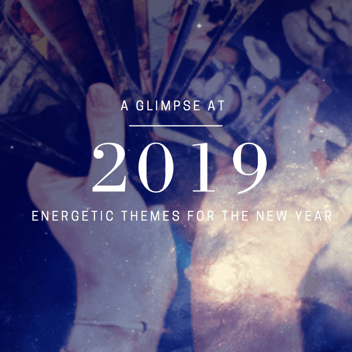 A Glimpse at 2019: Energetic Themes for the New Year eBook